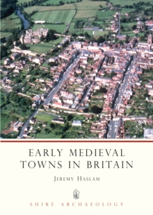 Image for Early medieval towns in Britain  : c 700 to 1140