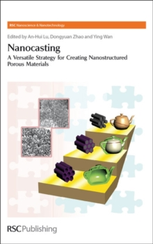 Image for Nanocasting  : a versatile strategy for creating nanostructured porous materials