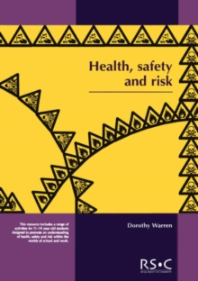 Image for Health, Safety and Risk : Looking after each other at school and in the world of work