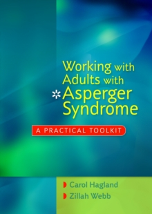 Working with adults with Asperger syndrome: a practical toolkit - Hagland, Carol