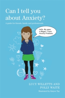 Image for Can I tell you about anxiety?: a guide for friends, family and professionals