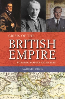 Image for Crisis of the British empire  : turning points after 1880