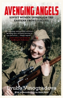 Image for Avenging angels  : Soviet women snipers on the Eastern front (1941-1945)