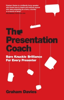 Image for The presentation coach  : bare knuckle brilliance for every presenter