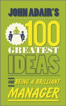 Image for John Adair's 100 greatest ideas for being a brilliant manager