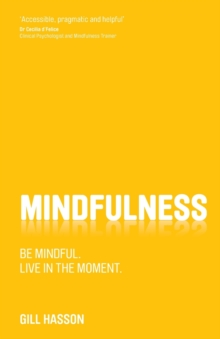Image for Mindfulness  : be mindful, live in the moment