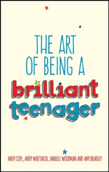 The art of being a brilliant teenager - Cope, Andy