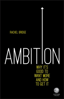 Image for Ambition  : why it's good to want more and how to get it
