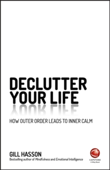 Image for Declutter your life  : how outer order leads to inner calm