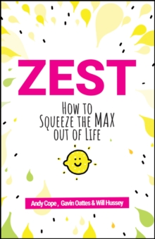 Image for Zest  : how to squeeze the max out of life