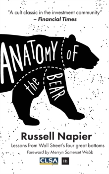Image for Anatomy of the bear  : lessons from Wall Street's four great bottoms
