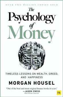 Image for The psychology of money  : timeless lessons on wealth, greed, and happiness