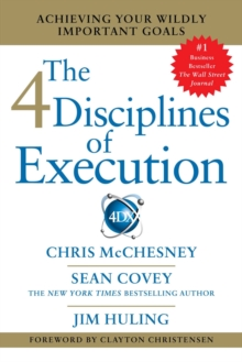 Image for The 4 disciplines of execution  : achieving your wildly important goals