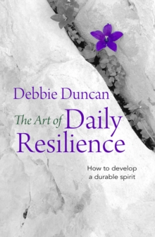 Image for The art of daily resilience  : how to develop a durable spirit