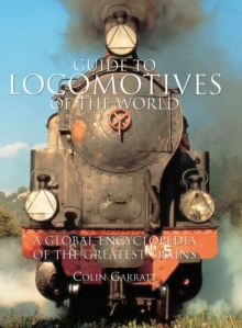 Image for Guide to locomotives of the world  : a global encyclopedia of the greatest trains
