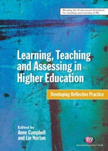 Image for Learning, teaching and assessing in higher education: developing reflective practice