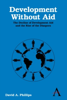 Image for Development Without Aid : The Decline of Development Aid and the Rise of the Diaspora