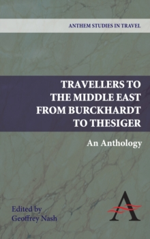 Image for Travellers to the Middle East from Burckhardt to Thesiger : An Anthology