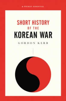 Image for A short history of the Korean War  : a pocket essential