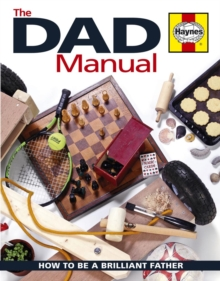 Image for The Dad Manual : How to be a brilliant father