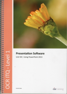 Image for OCR Level 1 ITQ - Unit 58 - Presentation Software Using Microsoft PowerPoint 2013