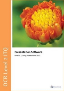 Image for OCR Level 2 ITQ - Unit 59 - Presentation Software Using Microsoft PowerPoint 2013