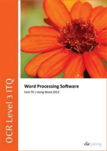Image for OCR Level 3 ITQ - Unit 79 - Word Processing Software Using Microsoft Word 2013