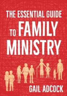 Image for The essential guide to family ministry