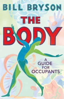 The body  : a guide for occupants - Bryson, Bill