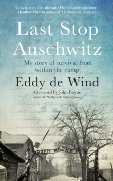 Image for Last Stop Auschwitz : My Story of Survival