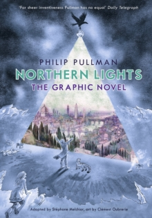 Philip Pullman's Northern lights  : a His dark materials graphic novel - Pullman, Philip