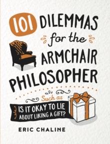 Image for 101 dilemmas for the armchair philosopher