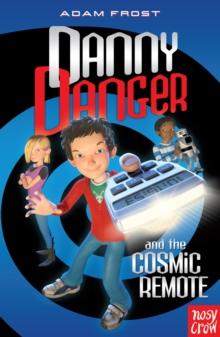 Image for Danny Danger and the cosmic remote