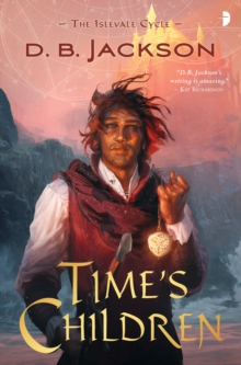 Image for Time's Children : BOOK I OF THE ISLEVALE CYCLE
