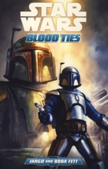 Image for Blood ties  : a tale of Jango and Boba Fett