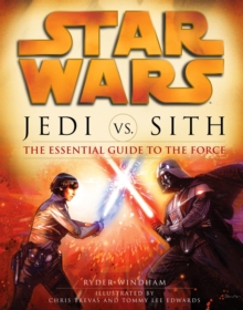 Image for Jedi vs. Sith  : the essential guide to the Force