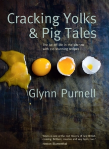 Image for Cracking yolks & pig tales  : the lid off life in the kitchen with 110 stunning recipes