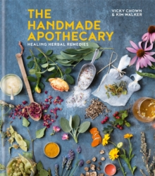 Image for The handmade apothecary  : healing herbal remedies