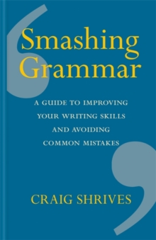 Image for Smashing grammar  : a guide to improving your writing skills and avoiding common mistakes