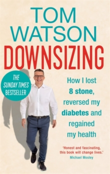 Image for Downsizing  : how I lost 8 stone, reversed my diabetes and regained my health