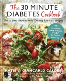 Image for The 30 minute diabetes cookbook  : eat to beat diabetes with 100 easy low-carb recipes
