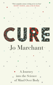 Image for Cure  : a journey into the science of mind over body