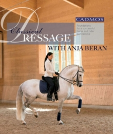 Image for Classical Dressage with Anja Beran : Foundations for a Successful Horse and Rider Partnership