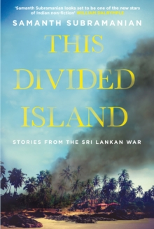 Image for This divided island  : stories from the Sri Lankan war