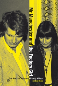 Image for Mr Manchester and the factory girl  : the story of Tony and Lindsay Wilson