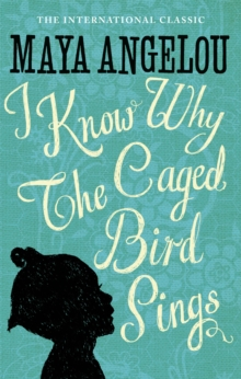 Image for I Know Why The Caged Bird Sings : The international Classic and Sunday Times Top Ten Bestseller