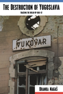 Image for The Destruction of Yugoslavia : Tracking the Break-up, 1980-90