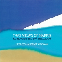 Image for Na Hearadh bho dháa shealladh  : two views of Harris
