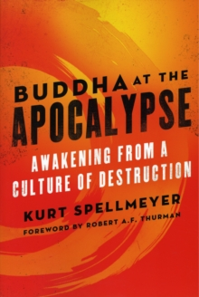 Image for Buddha at the apocalypse  : awakening from a culture of destruction