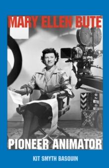 Image for Mary Ellen Bute : Pioneer Animator